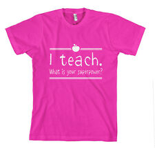 I TEACH WHAT IS YOUR SUPERPOWER FUNNY Unisex Adult T-Shirt Tee Top