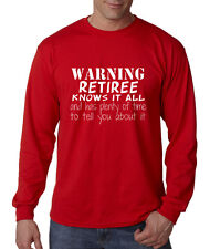 WARNING RETIREE KNOWS IT ALL TIME TELL Long Sleeve Unisex T-Shirt Tee Top