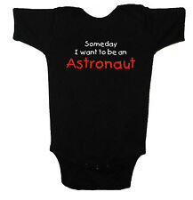"""Someday I Want To Be An Astronaut"" Childs One-Piece or T-Shirt 6 mos - XL Youth"