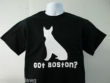 Got Boston Terrier Dog T-Shirt, Your Choice of Colors, Free Shipping in USA