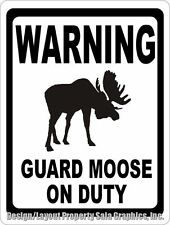 Warning Guard Moose on Duty Sign. Size Options. Fun Gift for Wildlife Lover