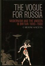 NEW The Vogue for Russia: Mysticism and Modernism in Britain, 1900--1930 by Caro