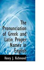 NEW The Pronunciation of Greek and Latin Proper Names in English by Henry J. Ric