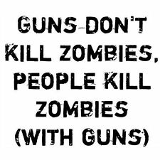 GUNS DON'T KILL ZOMBIES - PEOPLE KILL ZOMBIES (undead gamer living dead) T-SHIRT