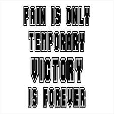 PAIN IS ONLY TEMPORARY VICTORY IS FOREVER (gym protein whey bodybuilder) T-SHIRT