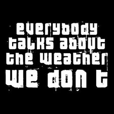 EVERYBODY TALKS ABOUT THE WEATHER - WE DON'T! (RAF Red Army Faction) T-SHIRT [ S