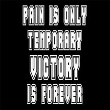 PAIN IS ONLY TEMPORARY VICTORY IS FOREVER (workout gym body building) T-SHIRT
