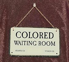 Colored Waiting Room-Metal Jim Crow Sign 'NEW'