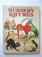 My Book of Enchanting Nursery Rhymes Janet & Anne Grahame Johnstone 1989 HB