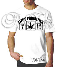 Lifes Priorities FUNNY College Weed SEX RUDE OFFENSIVE T shirt