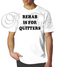 REHAB IS FOR QUITTERS FUNNY WEED RUDE SEX OFFENSIVE HUMOR T- shirt