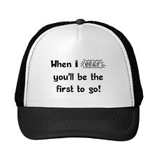 When I Snap You'Ll Be The First To Go! Funny Adjustable Trucker Hat Cap
