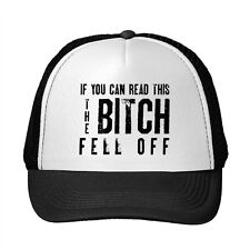 If You Can Read This The Bitch Fell Off Funny Adjustable Trucker Hat Cap