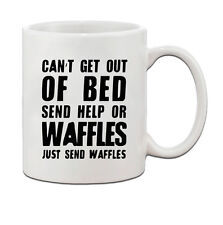 Can'T Get Out Of Bed Send Me Waffles Ceramic Coffee Tea Mug Cup
