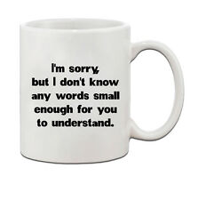 I'M Sorry I Don'T Know Any Words Funny Ceramic Coffee Tea Mug Cup