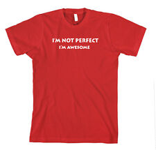 I'M Not Perfect, I'M Awesome Funny Cotton Unisex T-Shirt Tee Shirt Top