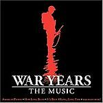 War Years: The Music by Ray Charles Tommy Dorsey Artie Shaw Duke Ellington MORE