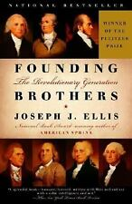 Founding Brothers : The Revolutionary Generation by Joseph J. Ellis