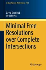 Minimal Free Resolutions over Complete Intersections (Lecture Notes in Mathemat