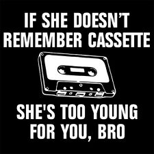 CASSETTE TAPE (SHE'S TOO YOUNG FOR YOU BRO aux adapter recorder audio) T-SHIRT