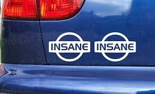 Nissan INSANE Custom Novelty Funny Car Window Bumper Decals Stickers JDM ref:2