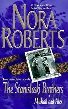 The Stanislaski Brothers: Mikhail and Alex by Nora Roberts (Paperback)