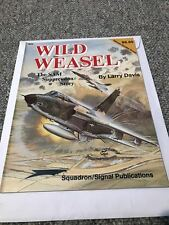 Wild Weasel The SAM Suppression Story Squadron/Signal Publications Issue #6042