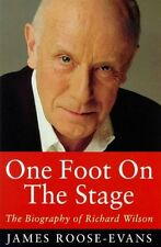 (Good)-One Foot On The Stage: Biography Of Richard Wilson: The Biography of Rich