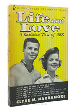 Clyde M. Narramore LIFE AND LOVE - A CHRISTIAN VIEW OF SEX  1st Edition 11th Pri
