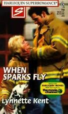When Sparks Fly by Lynnette Kent