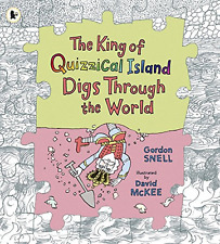 The King of Quizzical Island Digs Through the World, Good Condition Book, Snell,