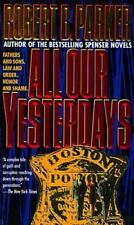 All Our Yesterdays by Robert Parker (1995, Paperback)