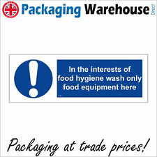 IN THE INTERESTS OF FOOD HYGIENE WASH ONLY FOOD EQUIPMENT HERE SAFETY MA051 SIGN