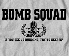 BOMB SQUAD T-Shirt Try To Keep Up US Marines Army USMC USN Navy EOD Police SWAT