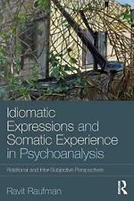 Idiomatic Expressions and Somatic Experience in Psychoanalysis: Relational and I