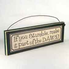 IF YOU STUMBLE, MAKE IT PART OF THE DANCE! Inspirational Wood Signs & Plaques