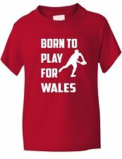 Born to Play For Wales Rugby School Sports Kids Boys Girls T-Shirt  Age 1-13