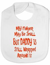 My Finger Is Small Daddy Wrapped Around It Baby Feeding Bib Gift
