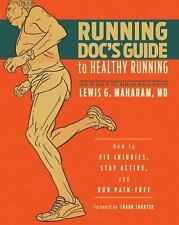 Running Doc's Guide to Healthy Running: How to Fix Inju