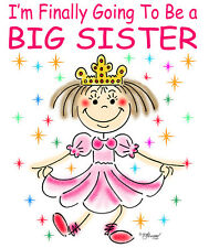 I'M FINALLY GOING TO BE A BIG SISTER T-SHIRT-BY ED SEEMAN- FREE CUSTOMIZING