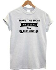 I Have The Most Awesome Son In The World TShirt Present Joke Novelty Fathers Day
