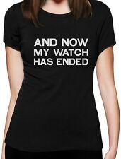 Now My Watch Has Ended Gift Idea Cool Women T-Shirt Funny