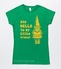 Womens Say Hello to My Little Friend T-Shirt  S - 2XL