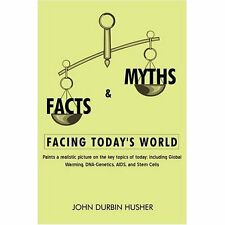 Facts & Myths Facing Today's World: Paints a Realistic Picture on the Key Topics