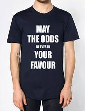 May The Odds Be Ever In Your Favour  Funny Mens Tshirt Womens Top Funny T shirt