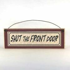 Shut the Front door Sign, funny plaque, distressed wood signs made in the USA!