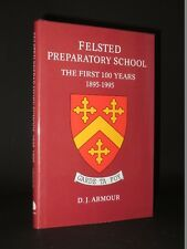 Felsted Preparatory School 1895-1995 D.J.ARMOUR 1st Edition Education/Treaching