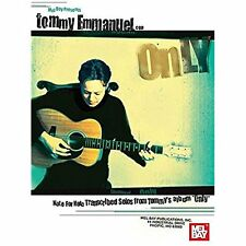 "Tommy Emmanuel Only: Note for Note Transcribed Solos from Tommy's Album ""Only"" E"