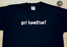 got hamilton? FAMILY TREE REUNION LAST NAME SURNAME T-SHIRT TEE FUNNY CUTE