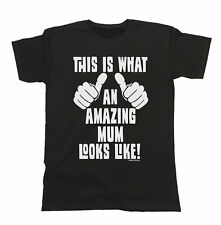 This Is What An Amazing MUM Looks Like T-Shirt Ladies Unisex Fit Funny